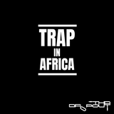 Trap in Africa Vol. 2 - Tha Dropout