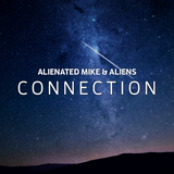 Alienated Mike and Aliens Presents Connection 002