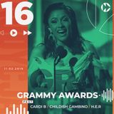 #016 - GRAMMY Awards ft. Cardi B, Childish Gambino, H.E.R