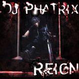 Reign - Dj PhaTrix