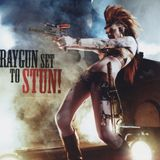 Raygun Set to Stun!