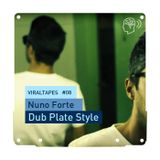VIRALTapes #08 // Nuno Forte - Dub Plate Style