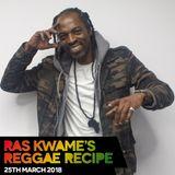 Reggae Recipe - 25/03/18 (Reggae / Dancehall / Bass / Bashment / Afrobeats)