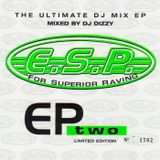 ESP - EP Two - Mixed by DJ Dizzy