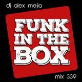 Funk in the box - Mejia mix 339