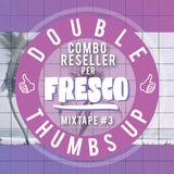 Combo Reseller per Fresco - DOUBLE THUMBS UP Mixtape #3