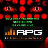 "Sulfurex techno mix session RPG DU VENDREDI 19 SEPTEMBRE 2014""XAMIX""MIX LIVE"