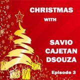 Christmas with Savio Cajetan DSouza - Part 3 of 4