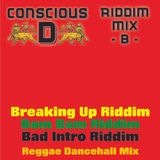 "Riddim Mix ""B"" - feat: Breaking Up Riddim, Bam Bam Riddim & The Bad Intro Riddim"