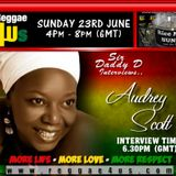 BLESS FAMILT THIS  IS THE AUDREY SCOTT INTERVIEW  JUNE 2013 WITH SIR DADDY D