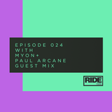 Ride Radio 024 with Myon + Paul Arcane Guest Mix