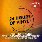 24 Hours Of Vinyl #8 - AKI + JOHN KONG + NAV + A MAN CALLED WARWICK - PART 2 (Toronto)