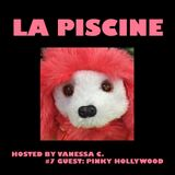 La Piscine 07 guest. Pinky Hollywood