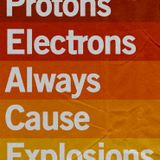 Phentasm - P.E.A.C.E. (Protons Electrons Always Cause Explosions)