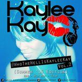 #WhoTheHellIsKayleeKay Vol.2