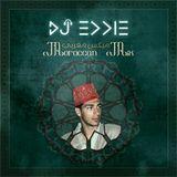 DJ Eddie Greatest Arabic Moroccan Mix اجمل ميكس مغربي عربي