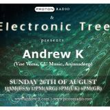 Andrew K @ Electronic Tree, Proton Radio (26 Aug 2012)
