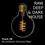 RAW, DEEP & DARK HOUSE.