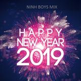 Nonstop - Happy New Year 2019 - NINH BOYS