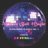 Mirror Ball Magic: Super Dance Classics vol. 1 - 80's Disco Funk Soul Mix