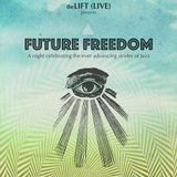theLIFT (LIVE) - FUTURE FREEDOM OPENING MIX - 9.30.15