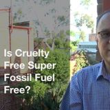 Episode 31: Is Cruelty Free Super Fossil Fuel Free?
