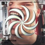 Body Motion w/ HMURD - 22nd June 2018