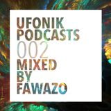 UFONIK Podcasts 002 Mixed BY FAWAZO