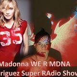 WE R MDNA ( Rodriguez Super RAdio Show ) 2014
