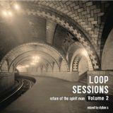 Loop Sessions Vol 2 (Return Of The Spiritman)
