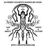 Alchemist Dub meets Borderline Sound On BigUpSession