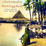 """""""I Don't Intend to Die in Egyptland"""" - A Passover Gospel Mix from Eli """"Paperboy"""" Reed"""