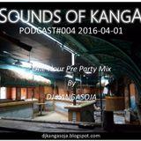 Sounds Of Kanga PODcast #004 2016-04-01