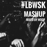 #LBWSK MASHUP