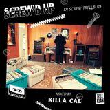 KILLA CAL - DJ SCREW TRILLBUTE