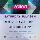 Mr. V Live at Salted - Club Mighty - San Francisco • July 9th 2016