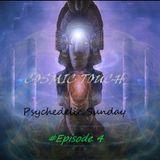 Psychedelic Sunday #Episode 4
