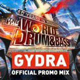 Gydra - The World Of Drum and Bass (OFFICIAL PROMO MIX 2017)