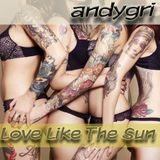 andygri   Love Like The Sun