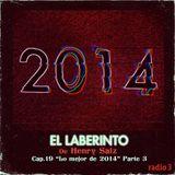 """El Laberinto de Henry Saiz – Cap 19 """"Lo Mejor de 2014"""" Parte 3"""