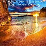PARADIGM SESSION - Sun Goes Down -