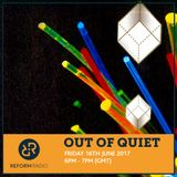 Out Of Quiet pt.29 16th June 2017