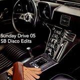 Sunday Drive 05-SB Disco Edits