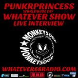 PunkrPrincess Whatever Show live interview with Monkeysoop recorded live 8/24/16