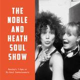 The Noble & Heath Soul Show - 27/08/2018