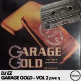 DJ EZ - Garage Gold vol 2 - Tape 1