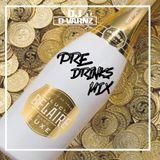 DJ D-VARNZ- PRE DRINKS MIX