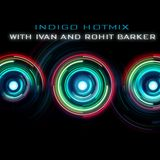INDIGO HOTMIX WITH DJ IVAN AND ROHIT BARKER NOV 10 2018 - EPISODE 580