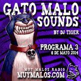 GATO MALO Sounds. Show 3. 08-05-2014. www.muymalos.com