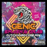 Genic Smash And Grab Dutch Hardcore Mini Mix    4th Aug 2018